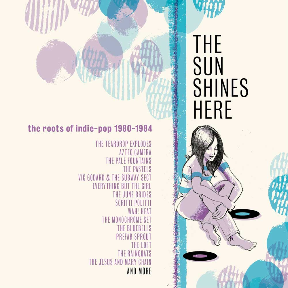 News – The Sun Shines Here: The Roots Of Indie Pop 1980-1984