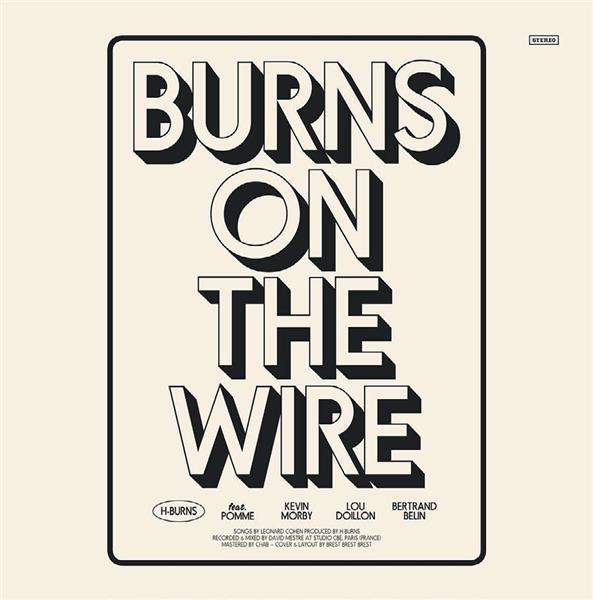 News – H-Burns – Burns On The Wire ( Leonard Cohen Tribute)