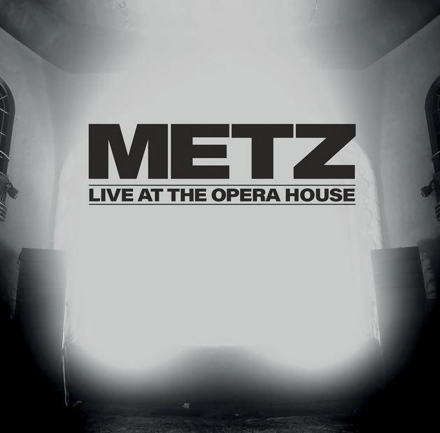 Le Live de la semaine – METZ – Live At The Opera House
