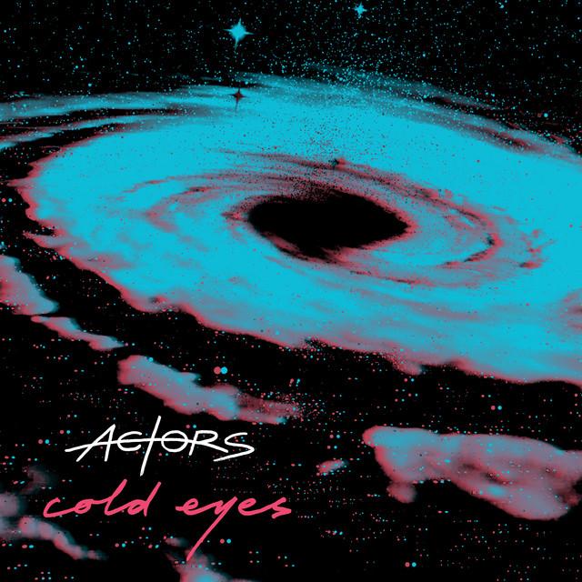 Single of the week – Actors – Cold Eyes