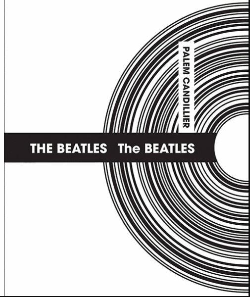 News Littéraires – The Beatles : The Beatles – Palem Candillier