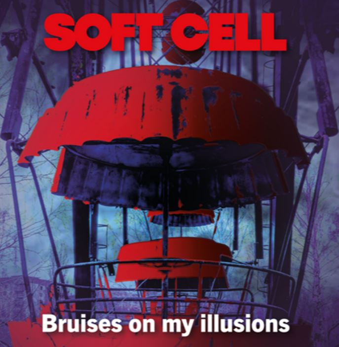 Electro News @ – Soft Cell – Bruises On My Illusions
